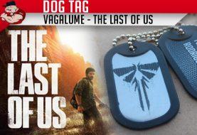 Dog Tag The Last of Us - Vagalume